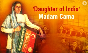 Madam Cama : True daughter of India