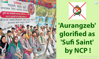 Shocking : Cruel Mughal invader 'Aurangzeb' glorified as 'Sufi Saint' by NCP